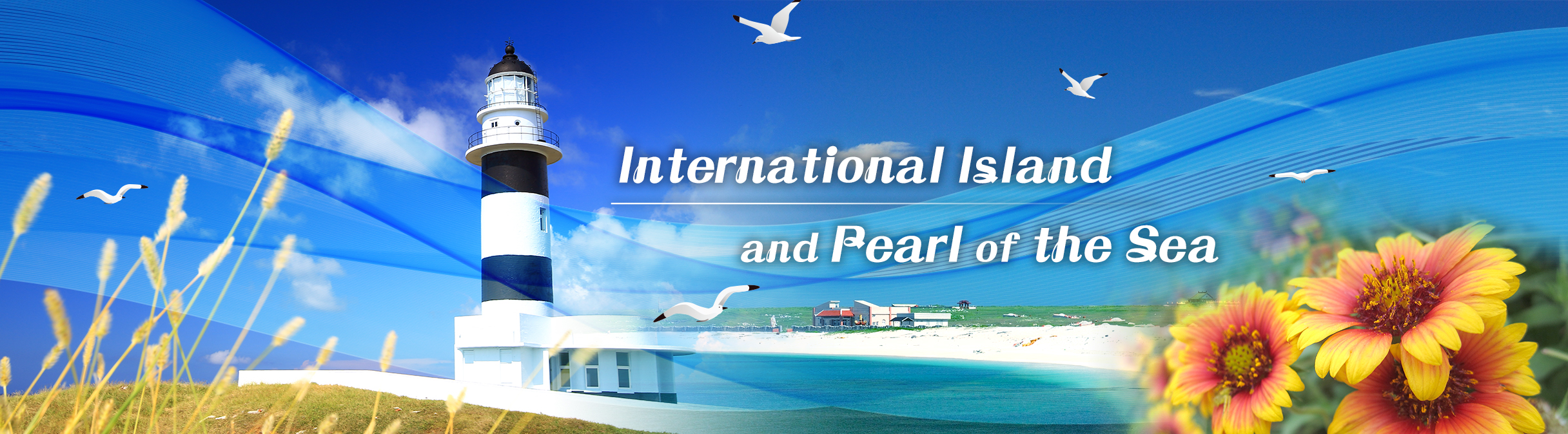 International Island and Pearl of the Sea(Open new window)